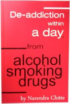 Deaddiction Within A Day from Alcohol, Smoking, Drugs. A book by Deaddiction Expert Narendra Chitte
